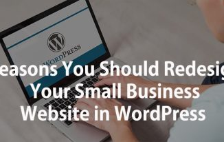 7 Reasons You Should Redesign Your Small Business Website in WordPress