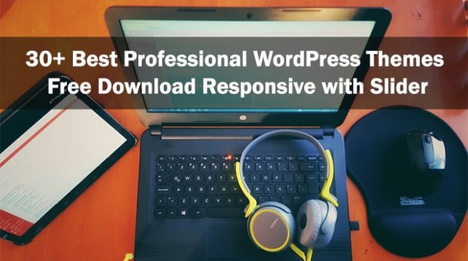 30+ Best Professional WordPress Themes Free Download Responsive with Slider
