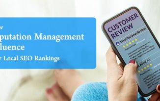How Reputation Management Influence Your Local SEO Rankings?