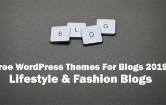 Top 25 Free WordPress Blog Themes For 2019 For Lifestyle & Fashion Blogs