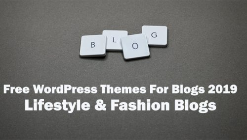 Top 25 Free WordPress Themes For Blogs 2019 For Lifestyle & Fashion Blogs