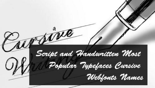 Script and Handwritten Most Popular Typefaces Cursive Webfonts Names