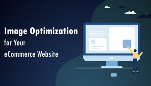 Full Guide for Beginners for Image Optimization for Your eCommerce Website
