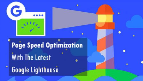 Page Speed Optimization With The Latest Google Lighthouse in Chrome
