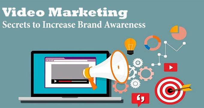 Video Marketing Secrets to Increase Brand Awareness