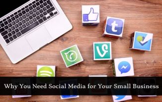 Why You Need Social Media for Your Small Business