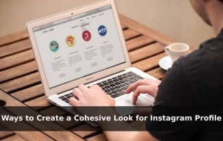 Ways to Create a Cohesive Look for Instagram Profile