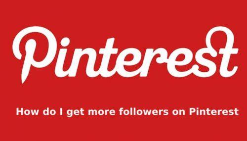 How do I Get More Followers on Pinterest 2020?