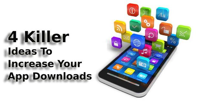 4 Killer One Ideas To Increase Your App Downloads