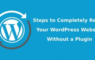 Steps to Completely Reset Your WordPress Website Without a Plugin